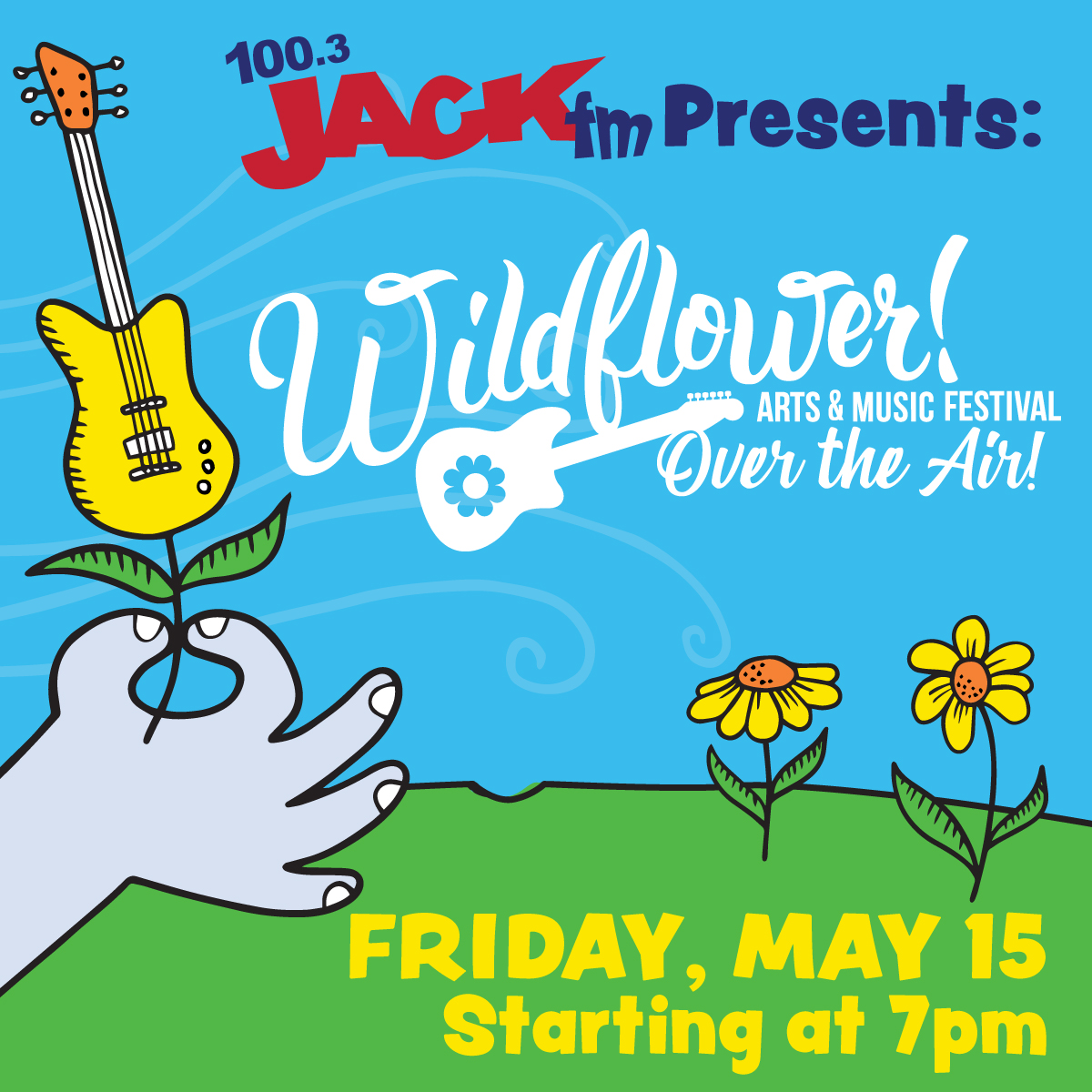 JACK-FM PRESENTS WILDFLOWER! OVER THE AIR